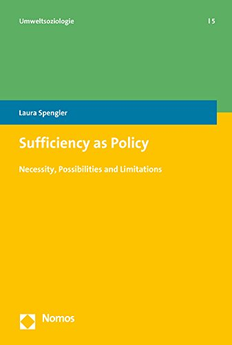 Sufficiency as Policy: Necessity, Possibilities and Limitations