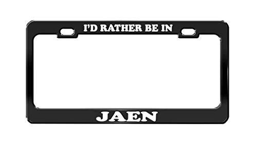 I'D RATHER BE IN JAEN Spain Beautiful Place Black License Plate Frame