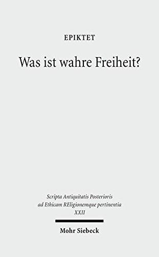 Was ist wahre Freiheit? (Scripta Antiquitatis Posterioris ad Ethicam Religionemque pertinentia) (German Edition)