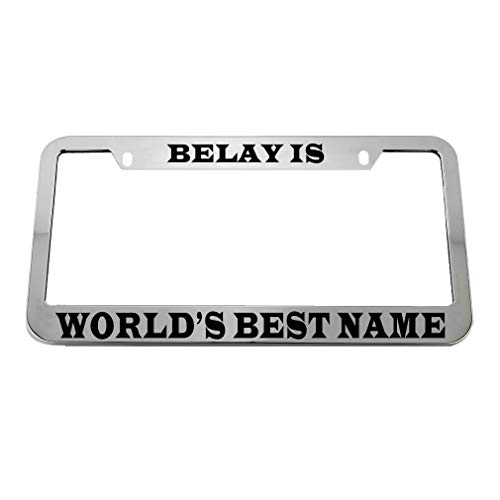 (Speedy Pros Belay is World's Best Name Zinc Metal License Plate Frame Car Auto Tag Holder - Chrome 2 Holes)