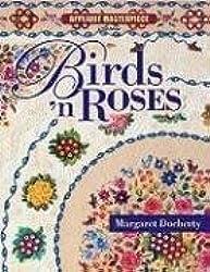 Birds 'n Roses: Applique Masterpiece Series