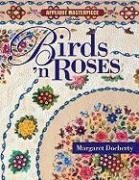 Birds 'n Roses: Applique Masterpiece Series Rose Applique Patterns