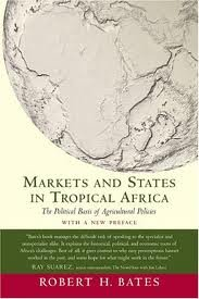 Markets and States in Tropical Africa: The Political Basis of Agricultural Policies, With a New Preface (California Series on Social Choice and Political Economy) 2nd (second) edition