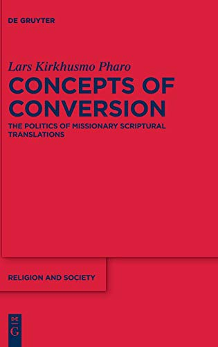 Concepts of Conversion (Religion and Society) from Walter de Gruyter Inc.