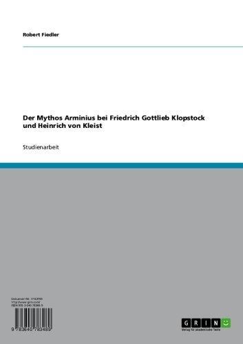Der Mythos Arminius bei Friedrich Gottlieb Klopstock und Heinrich von Kleist (German Edition)
