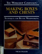 Making Boxes and Chests: Techniques for Better Woodworking (The Workshop Companion)