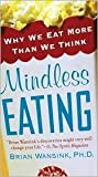 Mindless Eating Publisher: Bantam; Reprint edition