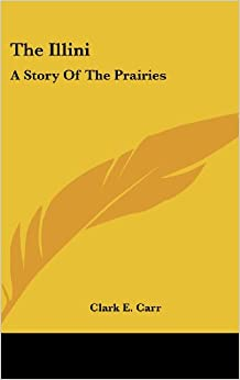 Book The Illini: A Story of the Prairies