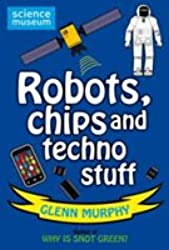 [(Robots, Chips and Techno Stuff)] [Author: Glenn Murphy] published on (August, 2011)