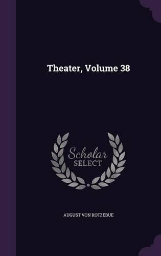 Theater, Volume 38 ebook