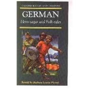 German Hero-sagas and Folk-tales (Oxford Myths and Legends)