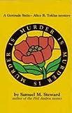 Murder Is Murder Is Murder (Gertrude Stein-alice B. Toklas Mystery)