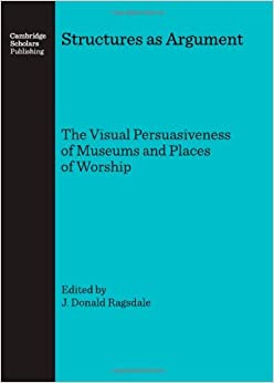 Structures As Argument: The Visual Persuasiveness Of Museums And Places Of Worship Descargar ibook gratis