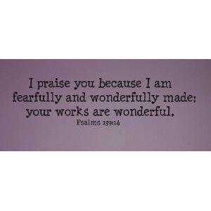 i praise you because i am fearfully