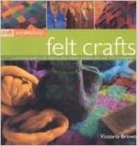 Download Craft Workshop: Felt Crafts PDF, azw (Kindle), ePub