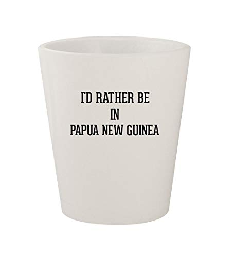 I'd Rather Be In PAPUA NEW GUINEA - Ceramic White 1.5oz Shot Glass