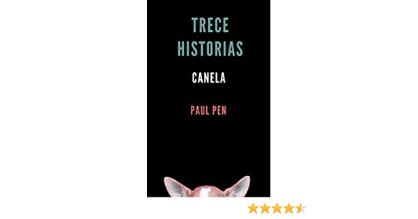 Amazon.com: Trece historias: Canela (Spanish Edition) eBook: Paul Pen: Kindle Store