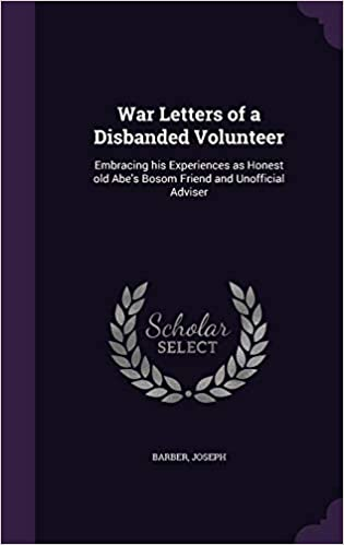 War Letters of a Disbanded Volunteer: Embracing His ...
