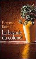 La bastide du colonel, Roche, Florence