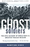 img - for by Hampton Sides Ghost Soldiers book / textbook / text book