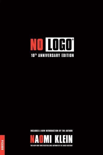 No Logo: 10th Anniversary Edition with a New Introduction by the Author