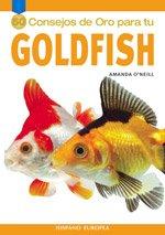 50 consejos de oro para tu Goldfish/ Gold Medal Guide, Goldfish (Spanish Edition) by Hispano Europea