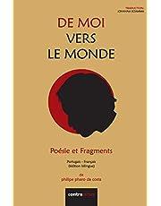 De Moi Vers Le Monde: Poésie et Fragments (Poesia Traduzida)