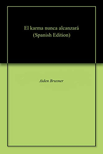 Amazon.com: El karma nunca alcanzará (Spanish Edition) eBook ...