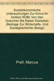 sozialkonomische-untersuchungen-zur-armut-im-antiken-rom-von-den-gracchen-bis-kaiser-diokletian-beitrge-zur-wirtschafts-und-sozialgeschichte-band-77