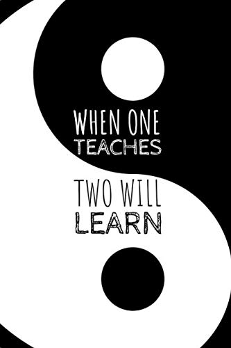 When One Teaches Two Will learn: Charming Notebook For The Organised Self Aware Yin And Yang Expert Who Loves To Teach