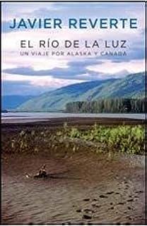RIO DE LA LUZ, EL (Spanish Edition): REVERTE JAVIER: 9789506441784: Amazon.com: Books