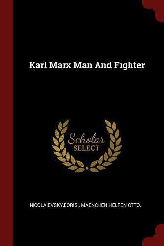 Karl Marx Man And Fighter pdf epub
