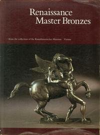 Renaissance Master Bronzes from the Collection of the Kunsthistorisches Museum, (Limited Edition Bronze Sculpture)