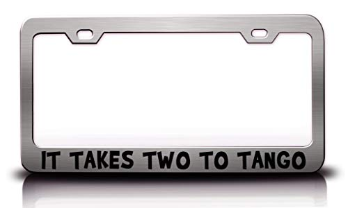 Custom Brother - IT Takes Two to Tango Humor Funny Fun Metal License Plate Frame Tag Holder Ch