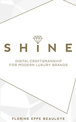 SHINE: Digital Craftsmanship For Modern Luxury Brands (English Edition)