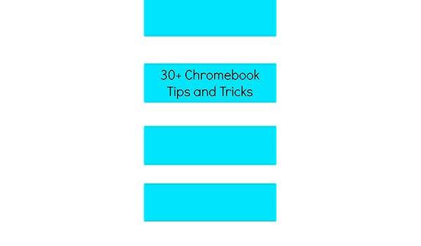 30+ Chromebook Tips and Tricks eBook: Scott La Counte: Amazon ca