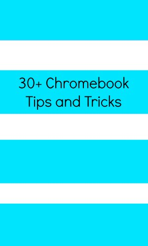 30+ Chromebook Tips and Tricks