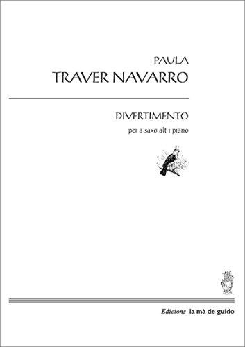 Descargar Libro Divertimento: Per A Saxofòn, Alto I Piano Paula Traver Navarro