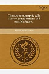 The autoethnographic call: Current considerations and possible futures Print on Demand (Paperback)