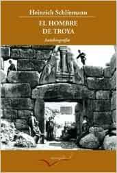 El Hombre de Troya.: Autobiografía (Leer y viajar)