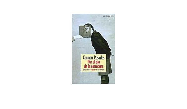 Por el Ojo de la Cerradura: Una Cronica Voyeur de la Sociedad (Tiempo de Encuentro): C. POSADAS: 9788484601241: Amazon.com: Books