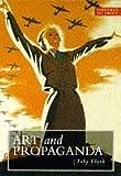img - for Art Library: Art & Propaganda (EVERYMAN ART LIBRARY) by Toby Clark (1997-11-10) book / textbook / text book