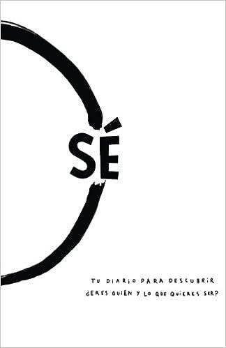 Proyecto Sé: Tu Diario Para Descrubrir ¿Eres Quién y Lo Que Quieres Ser? (Spanish Edition): Wanda Chaves, Jennifer Chaves, Sadie Stetson, Ximena Fernandez: ...
