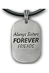Always Sisters Forever Friends Pendant Necklace. Pewter Dog Tag piece w/ PVC rope chain - Sister jewelry