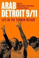 Arab Detroit 9/11: Life in the Terror Decade (Great Lakes Books Series) (Tapa Blanda)