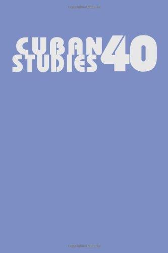 Cuban Studies 40 (Pittsburgh Cuban Studies)