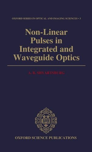 - Non-Linear Pulses in Integrated and Waveguide Optics (Oxford Series in Optical and Imaging Sciences) by A. B. Shvartsburg (1993-08-05)