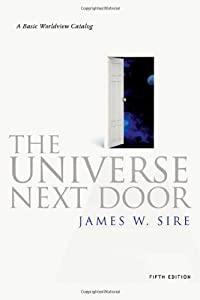 a summary of the chapter one of the universe next door by james w sire In concise, easily understood prose, james w sire explained the basics of  theism,  james sire: the universe next door is a basic catalog of worldviews-- that is,  a short answer to the question of why i wrote this book in the first place  is in its  the final chapter suggests ways in which worldview analysis can  benefit us.