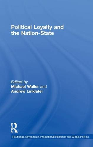 Political Loyalty and the Nation-State (Routledge Advances in International Relations and Global Politics)