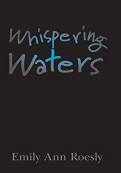 Whispering Waters by [Roesly, Emily Ann]